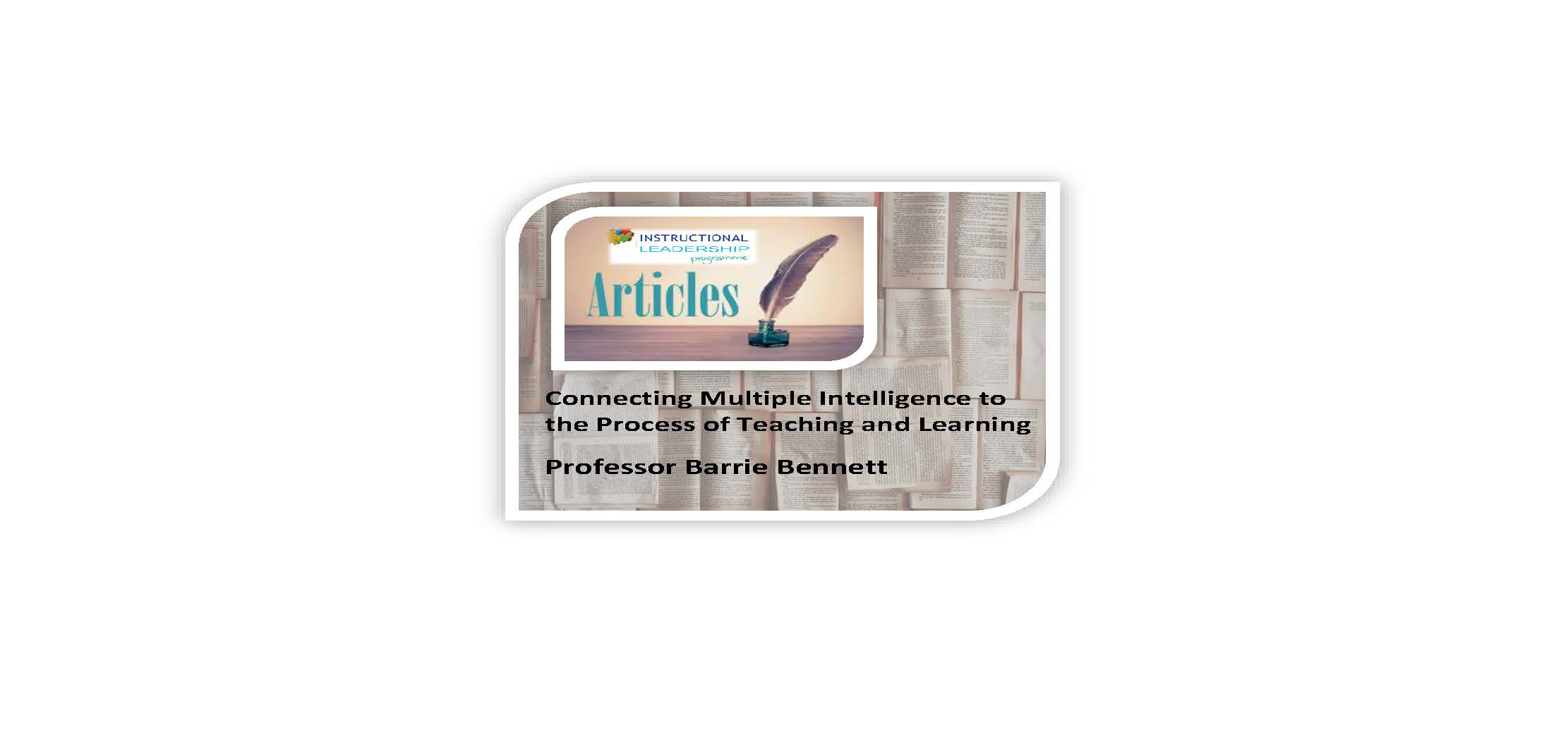Articles – Connecting Multiple Intelligence to the Process of Teaching and Learning