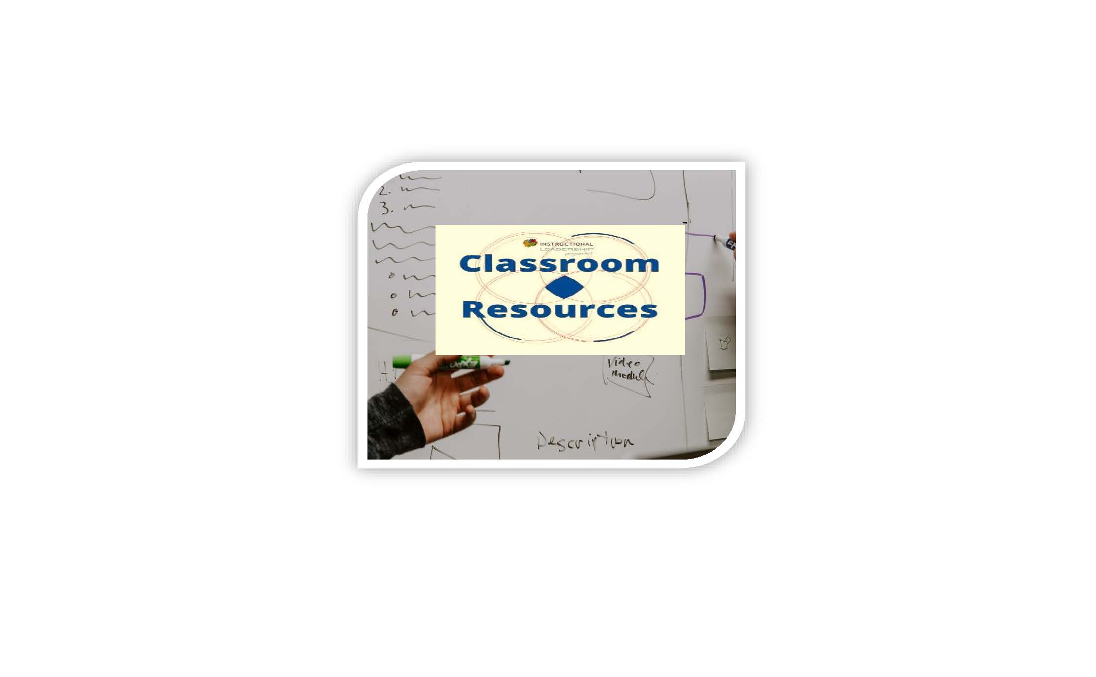 Classroom Resources – Classroom